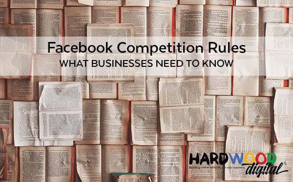 Facebook Competition Rules – What Businesses Need to Know