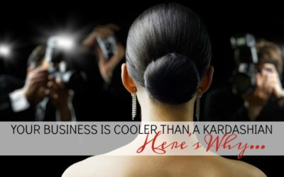 How to make your business cooler than a Kardashian